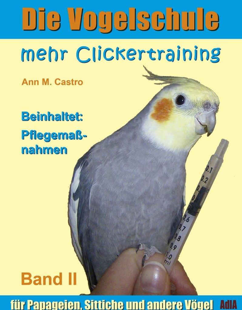 Die vogelschule clickertraining für papageien sittiche und andere