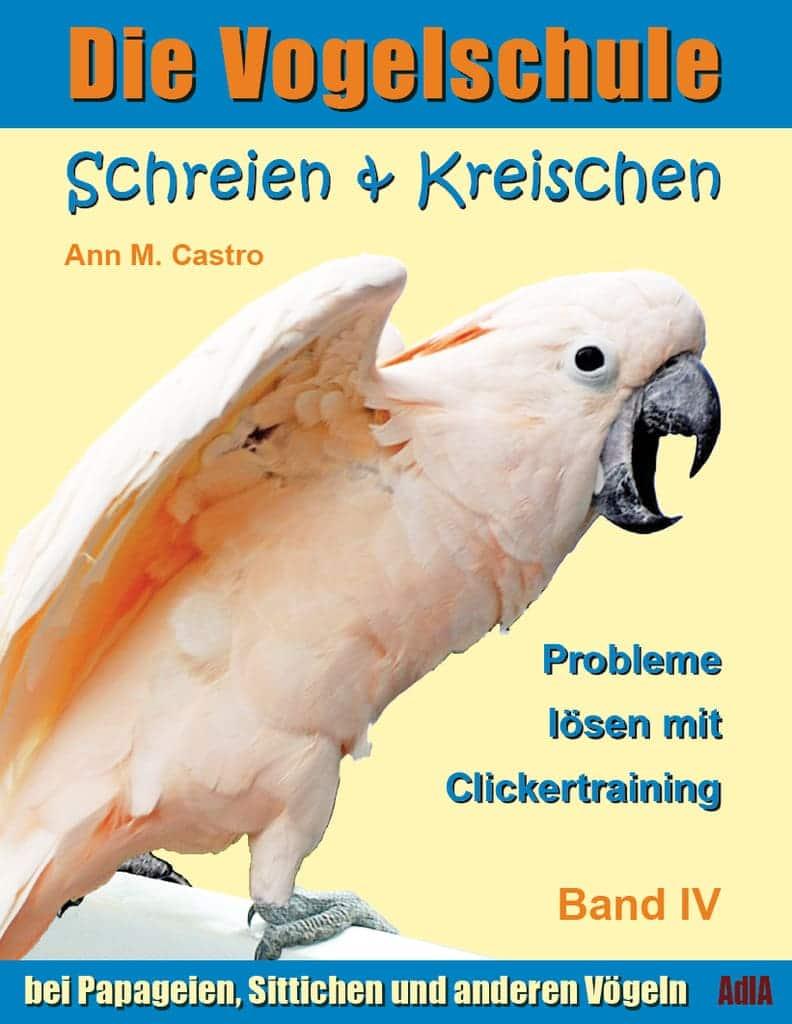 Die Vogelschule für Papageien & Sittiche | Schreien & Kreischen bei Papagei & Sittich TN