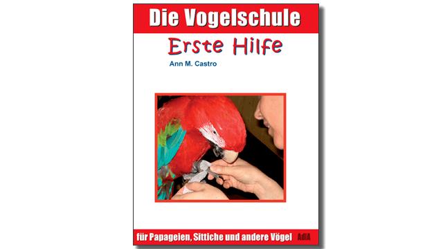 Basiert auf dem Buch Erste Hilfe für Papageien & Sittiche<sup>*</sup> von Ann Castro. <sup>*</sup>Nicht im Preis enthalten.
