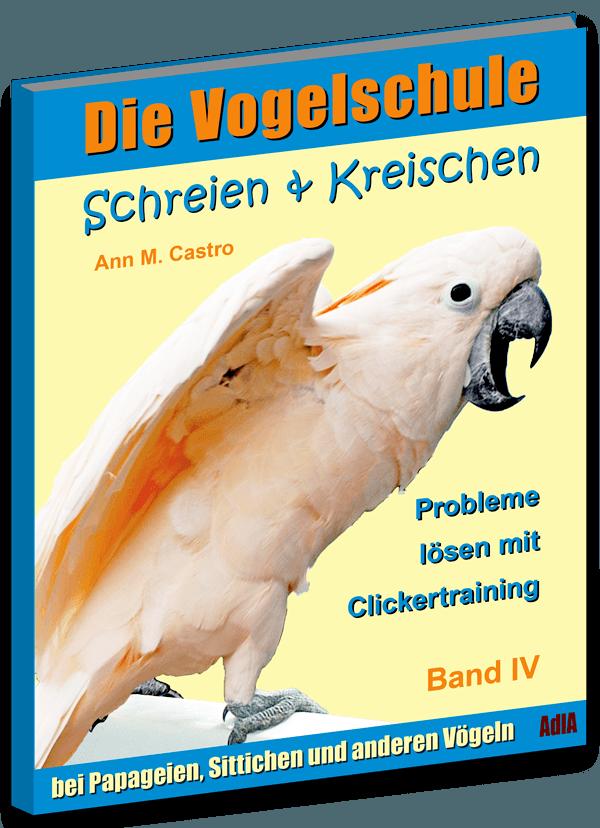 Schreien & Kreischen bei Papageien & Sittichen Buch Cover